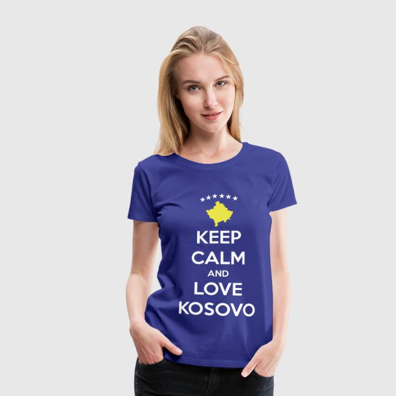 KEEP CALM AND LOVE KOSOVO - Frauen Premium T-Shirt