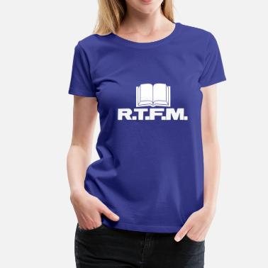 Read The Fucking Manual R.T.F.M. (Read The Fucking Manual) - Women's Premium T-Shirt