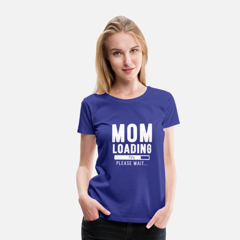 Gift Idea T-Shirts - Mom loading ... Please wait! - mother shirt - Women's Premium T-Shirt royal blue