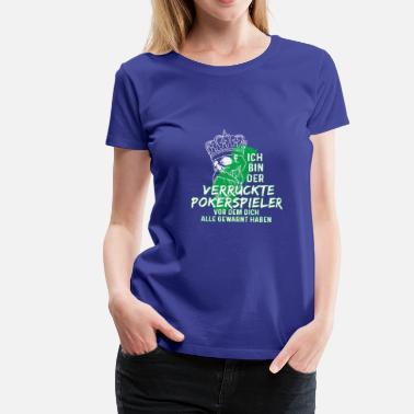 Laya Camiseta de regalo Crazy Poker Player - Camiseta premium mujer