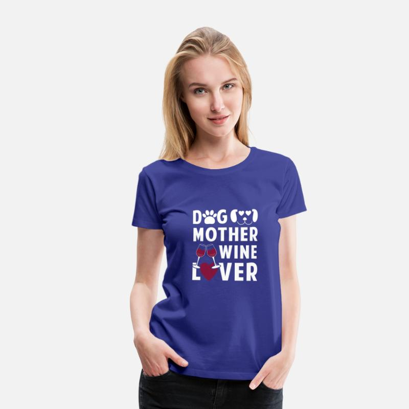 Dog Lover T-Shirts - Dog mother wine lover - Women's Premium T-Shirt royal blue
