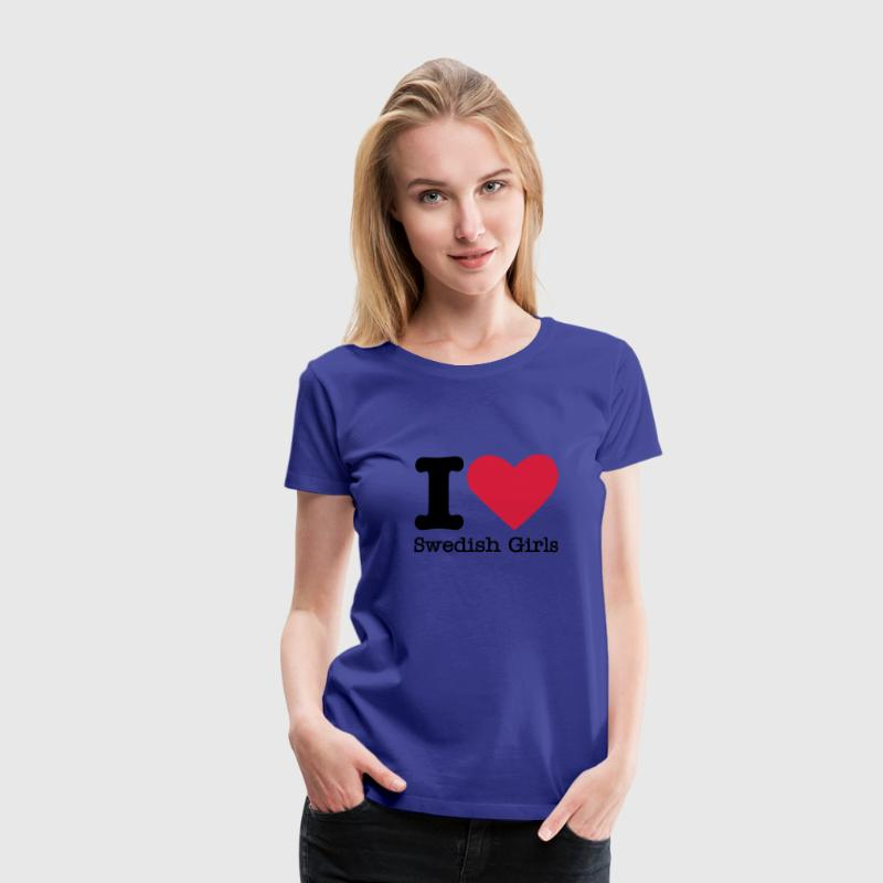 I Love Swedish Girls - Women's Premium T-Shirt