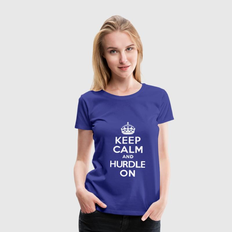 Keep Calm and Hurdle On - Women's Premium T-Shirt