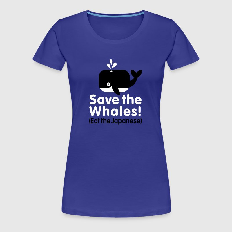 Save the Whales! Eat the Japanese - Frauen Premium T-Shirt