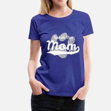 Turkish Turkish Van Mom - Vrouwen Premium T-shirt