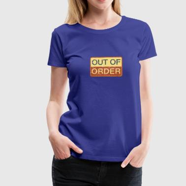 Blechschild out of order retrolook grunge big bang - Frauen Premium T-Shirt