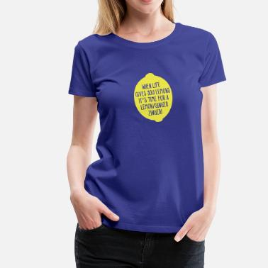 Juicemaster Juicing-When Life Gives You Lemons - Lemon Ginger - Women's Premium T-Shirt