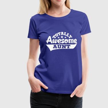 totally awesome aunt - Frauen Premium T-Shirt