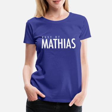 Mathias Mathias | Meilleur cadeau de Mathias - T-shirt Premium Femme
