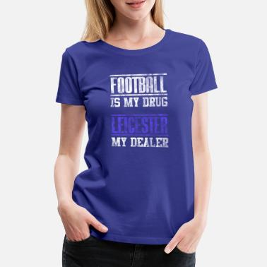 Leicestershire Leicester Football Football as a great gift fan - Women's Premium T-Shirt