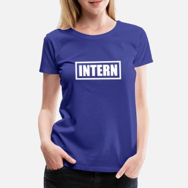 Intern Intern - Women's Premium T-Shirt
