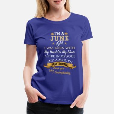 Legends Are Born In June Gift January Girl Fire In Soul And Mouth Cant Control - Women's Premium T-Shirt