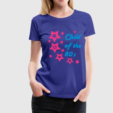 Child of the 80s - Women's Premium T-Shirt