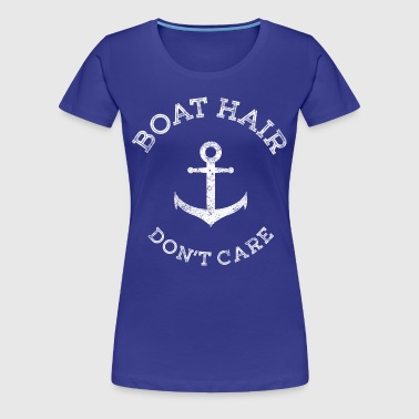 Boat Hair Dont Care - anchor - Women's Premium T-Shirt