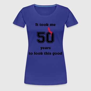 It took me 50 years... - Vrouwen Premium T-shirt