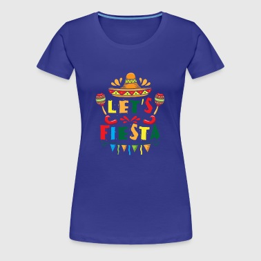 Let's Fiesta - sombrero mexican spanish holiday - Frauen Premium T-Shirt