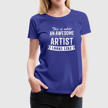 Awesome Artist - Vrouwen Premium T-shirt