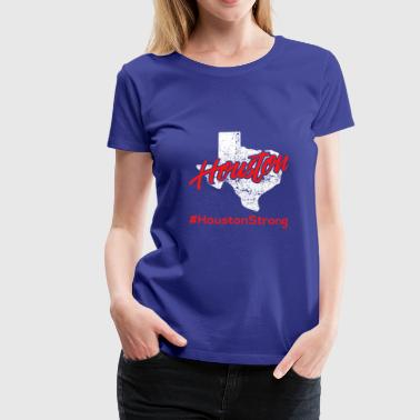Houston fort - T-shirt Premium Femme