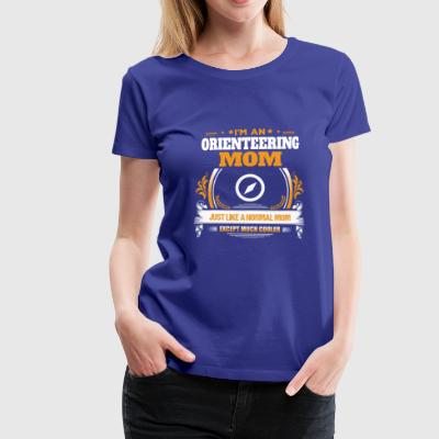 Orienteering Mom Shirt Gift Idea - Women's Premium T-Shirt