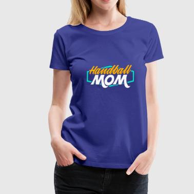 Handbal Mom - Vrouwen Premium T-shirt
