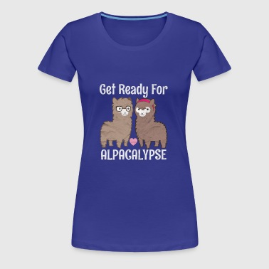 Get Ready For The Alpacalypse | Funny alpaca - Women's Premium T-Shirt
