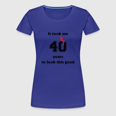 It took me 40 years... - Camiseta premium mujer