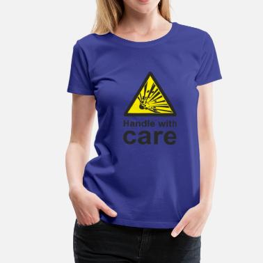 Hazardous Miscellaneous Handle with care - Women's Premium T-Shirt