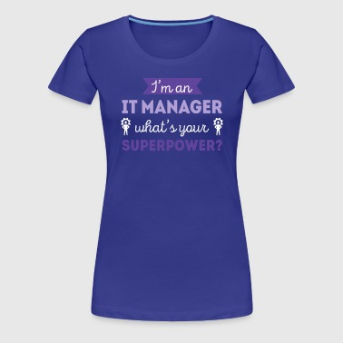 IT Manager Superpower Professions T Shirt - Women's Premium T-Shirt