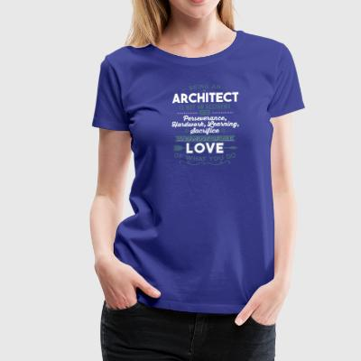 Love what you do - Architect - Women's Premium T-Shirt