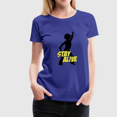 stay_alive_2C - Frauen Premium T-Shirt