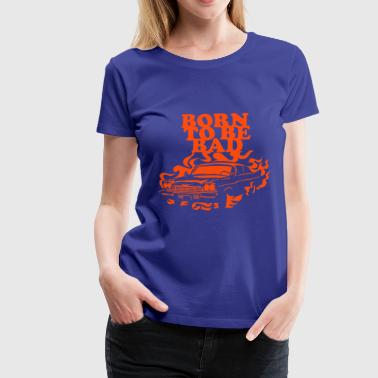 Born to be bad - Vrouwen Premium T-shirt