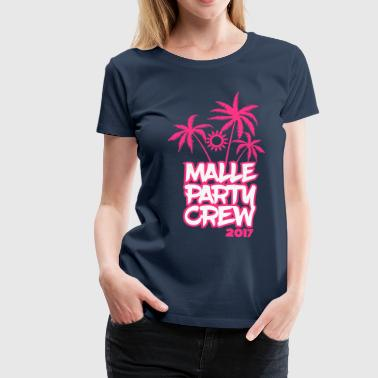 Malle Party Crew 2017 - Frauen Premium T-Shirt