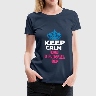 KEEP CALM AND I LEVEL UP  - T-shirt Premium Femme