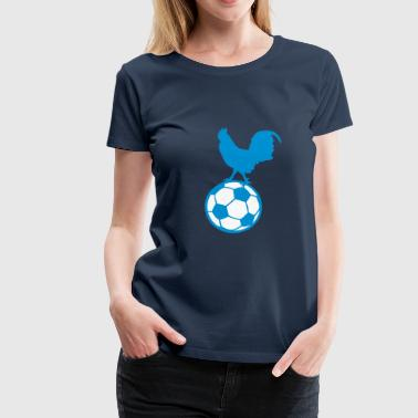 france foot supporter coq ballon equipe1 - T-shirt Premium Femme