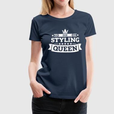 Die Styling-Queen - Frauen Premium T-Shirt
