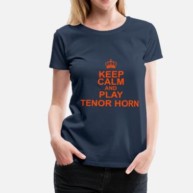 Blaskapelle Keep Calm and play Tenor Horn - Frauen Premium T-Shirt