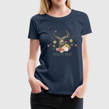 Hello my deer - Frauen Premium T-Shirt
