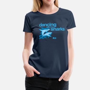 Sharks Animal Planet Humour Dancing With The Sharks - Women's Premium T-Shirt