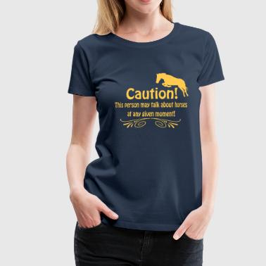 Citation drôle de cheval  - T-shirt Premium Femme