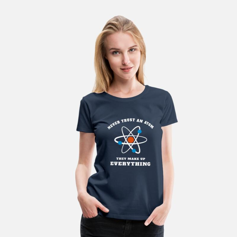 Science T-Shirts - Never trust an Atom - Women's Premium T-Shirt navy