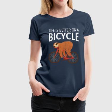 Life Is Better On A Bicycle - Maglietta Premium da donna