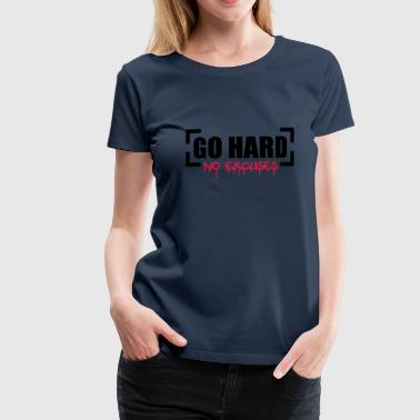 Go Hard No Excuses Go Hard No Excuses - Women's Premium T-Shirt