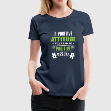 A positive attitude will lead to positive result - Women's Premium T-Shirt