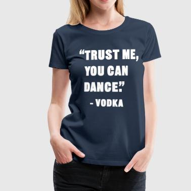 You Can Dance - Dame premium T-shirt