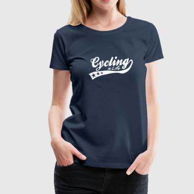 cycing is life - retro - Vrouwen Premium T-shirt