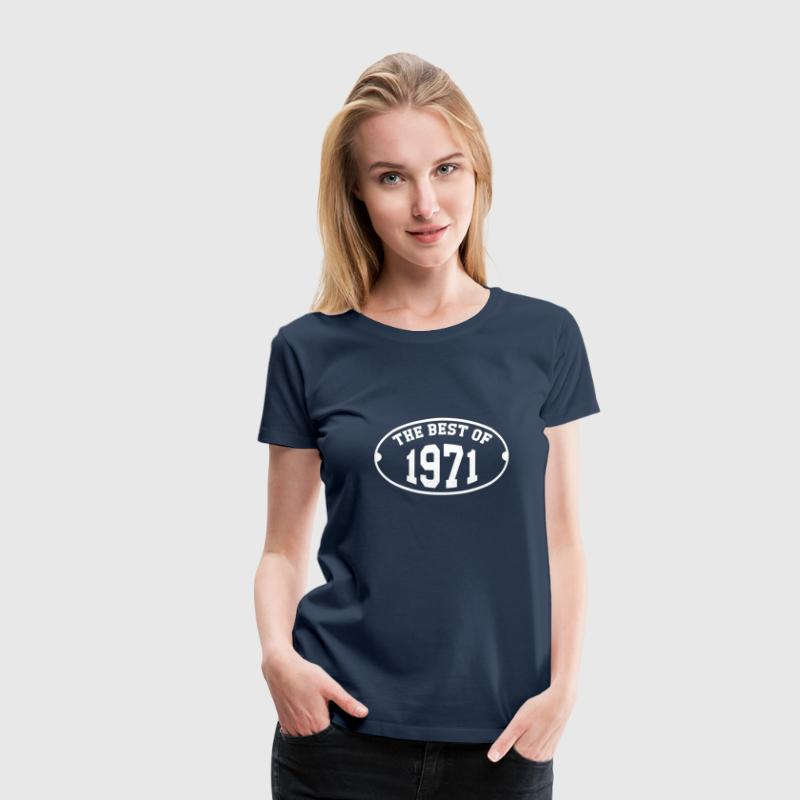 The Best of 1971 - T-shirt Premium Femme
