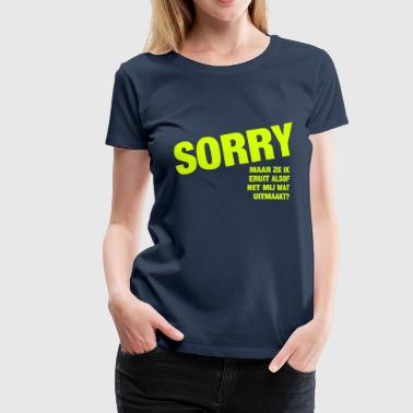 Grappige Sorry.. - Vrouwen Premium T-shirt