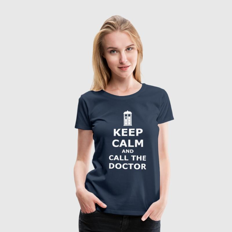 Keep calm and call the doctor - Women's Premium T-Shirt