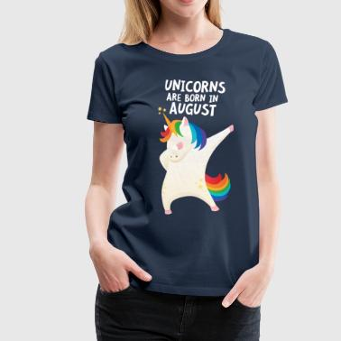 Unicorns Are Born In August | Birthday Unicorn - Koszulka damska Premium