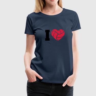 I Love Volleyball I Love Volleyball - Camiseta premium mujer
